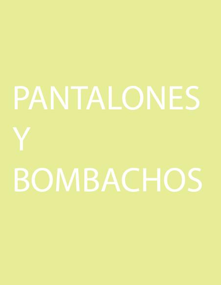 PANTALONES Y BOMBACHOS
