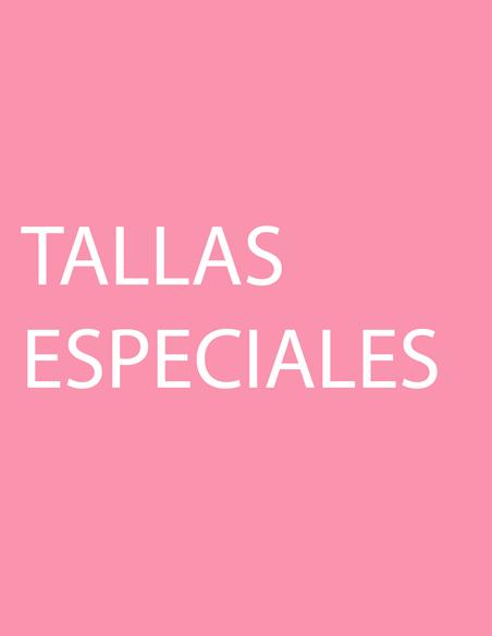 TALLAS ESPECIALES
